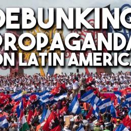 debunking propaganda latin america