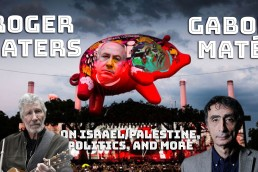 roger waters gabor mate israel gaza
