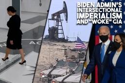 woke CIA Biden intersectional imperialism